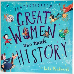 FANTASTICALLY GREAT WOMEN - WHO MADE HISTORY