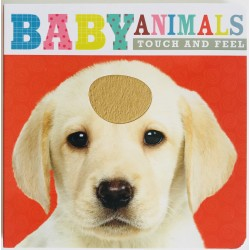 TOUCH AND FEEL - BABY ANIMALS