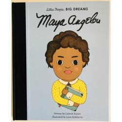 LITTLE PEOPLE, BIG DREAMS - MAYA ANGELOU