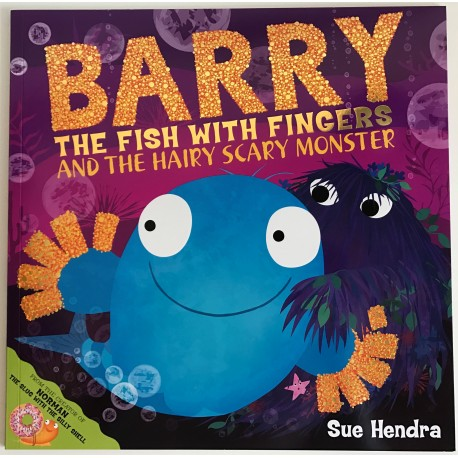 STORYBOOK - BARRY THE FISH WITH FINGERS AND THE HAIRY SCARY MONSTER