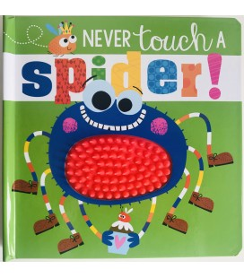 NEVER TOUCH - A SPIDER!