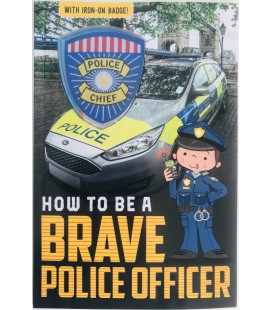 HOW TO BE A - BRAVE POLICE OFFICER