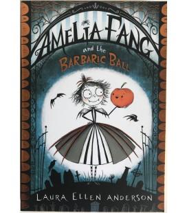 AMELIA FANG - AND THE BARBARIC BALL