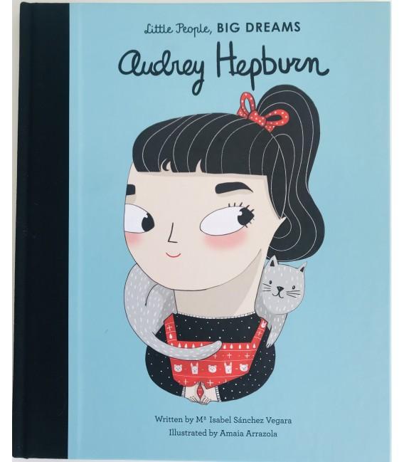 LITTLE PEOPLE, BIG DREAMS - AUDREY HEPBURN