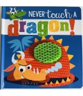 NEVER TOUCH - A DRAGON!
