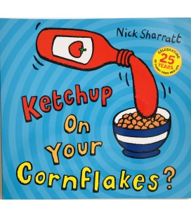 STORYBOOK - KETCHUP ON YOUR CORNFLAKES?