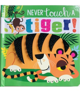 NEVER TOUCH - A TIGER!