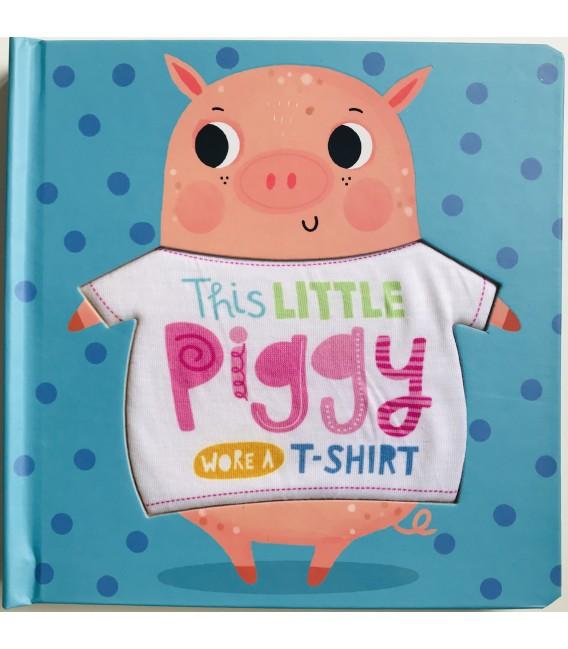 STORYBOOK - THIS LITTLE PIGGY WORE A T-SHIRT