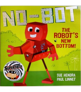 STORYBOOK - NO-BOT - THE ROBOT´S NEW BOTTOM!