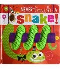 NEVER TOUCH - A SNAKE!