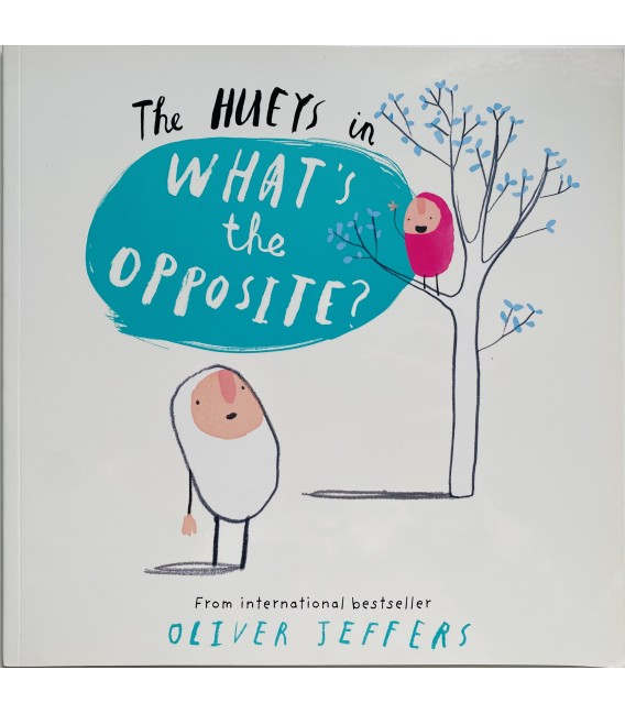 THE HUEYS IN WHAT´S THE OPPOSITE?