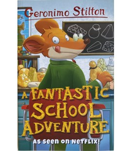 GERONIMO STILTON - FANTASTIC SCHOOL ADVENTURE