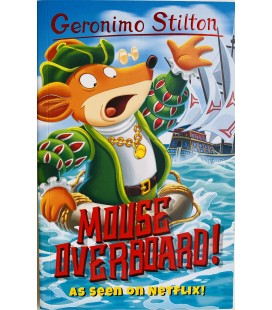 GERONIMO STILTON - MOUSE OVERBOARD!