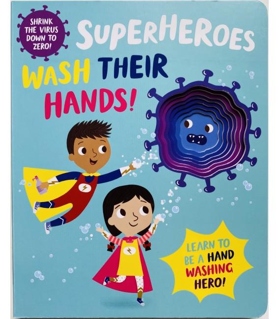 SUPERHEROES WASH THEIR HANDS!