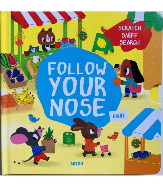 FOLLOW YOUR NOSE - FRUITS