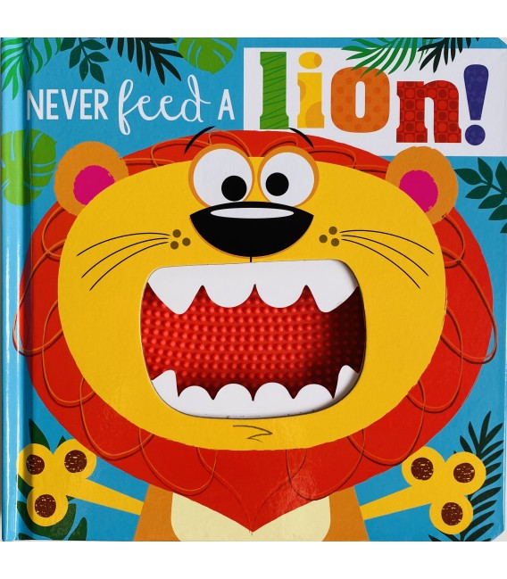 NEVER FEED A LION!